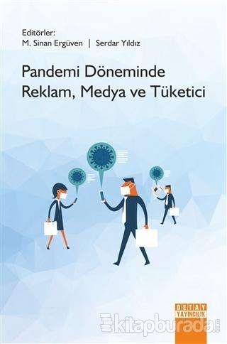 Pandemi Döneminde Reklam, Medya ve Tüketici M. Sinan Ergüven