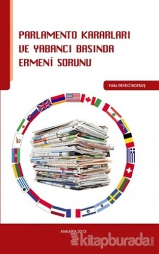 Parlamento Kararları ve Yabancı Basında Ermeni Sorunu