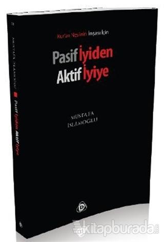 Pasif İyiden Aktif İyiye %35 indirimli Mustafa İslamoğlu