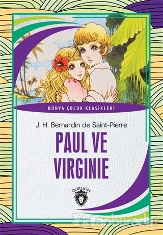 Paul ve Virginie - Dünya Çocuk Klasikleri J. H. Bernardin De Saint-Pie