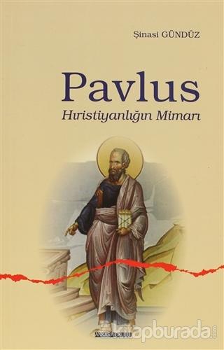 Pavlus Hıristiyanlığın Mimarı %40 indirimli Şinasi Gündüz