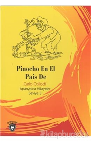 Pinocho En El Pais De İspanyolca Hikayeler Seviye 3
