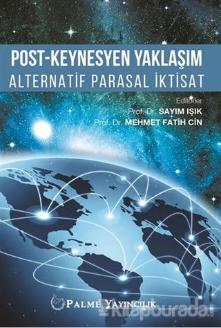 Post-Keynesyen Yaklaşım Alternatif Parasal İktisat