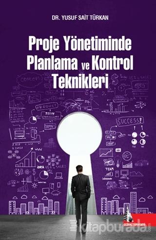 Proje Yönetiminde Planlama ve Kontrol Teknikleri