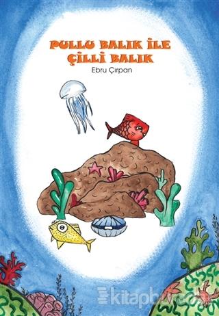 Pullu Balık ile Çilli Balık Ebru Çırpan