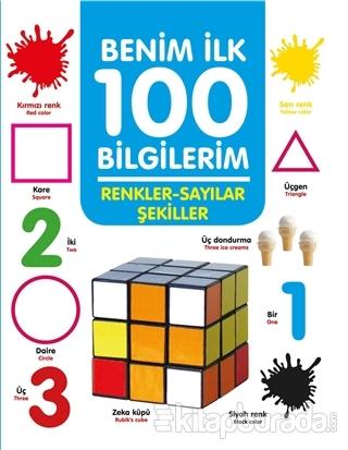 Renkler-Sayılar-Şekiller - Benim İlk 100 Bilgilerim (Ciltli)
