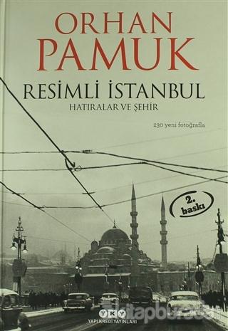 Resimli İstanbul - Hatıralar ve Şehir (Ciltli)
