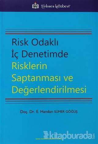 Risk Odaklı İç Denetimde Risklerin Saptanması ve Değerlendirilmesi