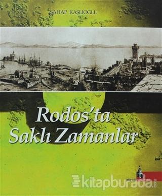 Rodos'ta Saklı Zamanlar (Ciltli)
