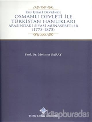 Rus İşgali Devrinde Osmanlı Devleti İle Türkistan Hanlıkları Arasındaki Siyasi Münasebetler