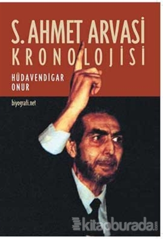 S. Ahmet Arvasi Kronolojisi