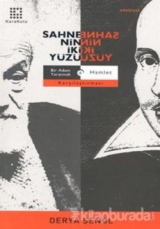 Sahnenin İki Yüzü: Bir Adam Yaratmak - Hamlet Karşılaştırması