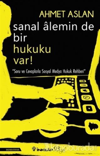 Sanal Alemin de Bir Hukuku Var! Ahmet Aslan