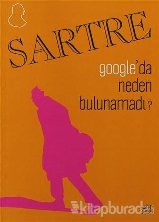 Sartre Google'da Neden Bulunamadı?