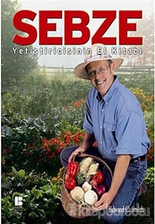 Sebze Yetiştiricisinin El Kitabı (Ciltli)