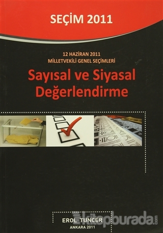 Seçim 2011 - Sayısal ve Siyasal Değerlendirme Erol Tuncer