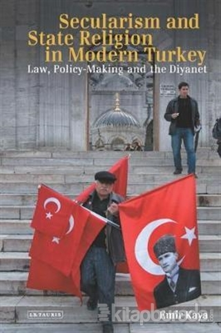 Secularism and State Religion in Modern Turkey (Ciltli)