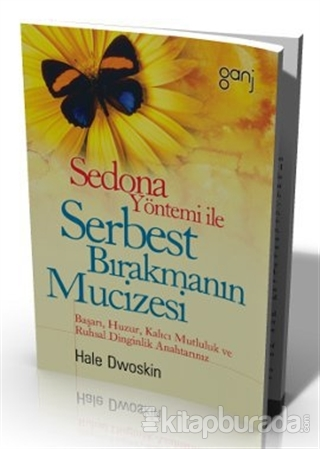 Sedona Yöntemi İle Serbest Bırakmanın Mucizesi