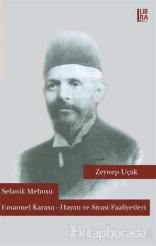 Selanik Mebusu Emanuel Karasu / Hayatı ve Siyasi Faaliyetleri