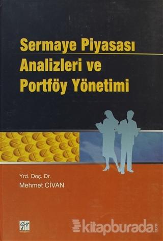 Sermaye Piyasası Analizleri ve Portföy Yönetimi (Ciltli)