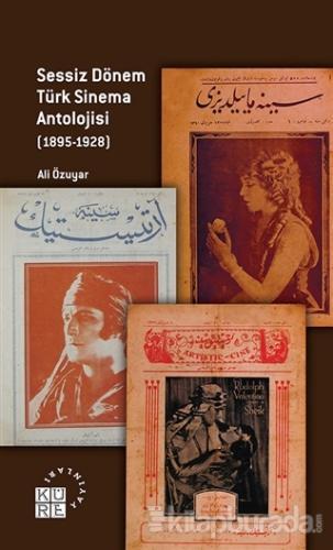 Sessiz Dönem Türk Sinema Antolojisi (1895-1928)