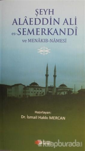 Şeyh Alaeddin Ali es-Semerkandi ve Menakıb-Namesi