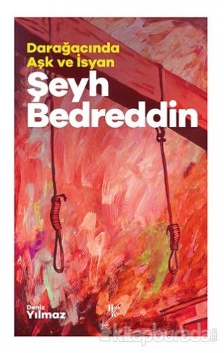 Şeyh Bedreddin - Darağacında Aşk ve İsyan