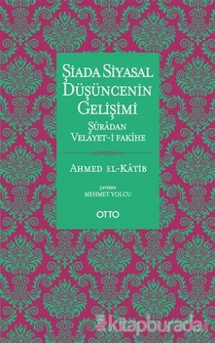 Şiada Siyasal Düşüncenin Gelişimi - Şuradan Velayet-i Fakihe