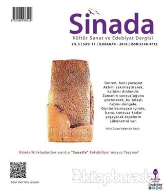 Sinada Kültür Sanat ve Edebiyat Dergisi Yıl 3 Sayı: 11 İlkbahar 2016 H