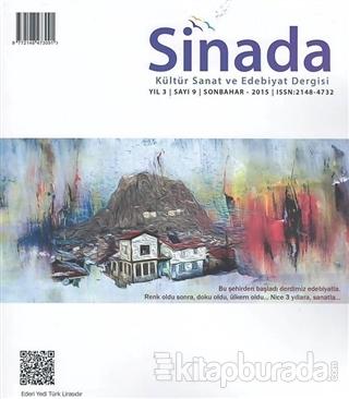 Sinada Kültür Sanat ve Edebiyat Dergisi Yıl 3 Sayı: 9 Sonbahar 2015