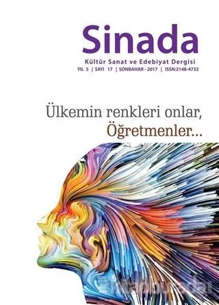Sinada Kültür Sanat ve Edebiyat Dergisi Yıl 5 Sayı: 17 Sonbahar 2017