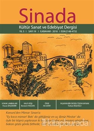 Sinada Kültür Sanat ve Edebiyat Dergisi Yıl 5 Sayı: 19 İlkbahar 2018