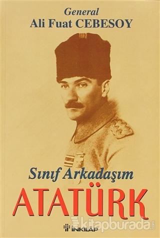 Sınıf Arkadaşım Atatürk Okul ve Genç Subaylık Anıları