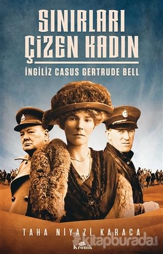 Sınırları Çizen Kadın - İngiliz Casus Gertrude Bell