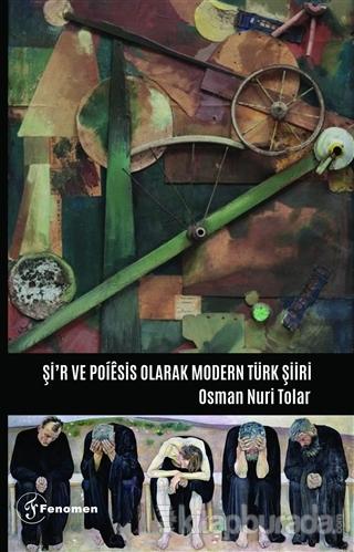 Şi'r ve Poiesis Olarak Modern Türk Şiiri Osman Nuri Tolar