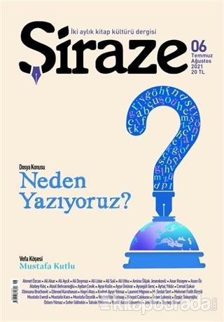 Şiraze İki Aylık Kitap Kültürü Dergisi Sayı: 06 Temmuz-Ağustos 2021