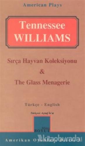 Sırça Hayvan Koleksiyonu & The Glass Menagerie