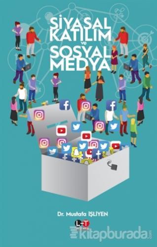 Siyasal Katılım ve Sosyal Medya Mustafa İşliyen