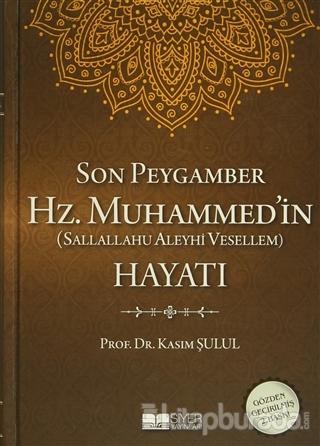 Son Peygamber Hz. Muhammed'in (Sallallahu Aleyhi Vessellem) Hayatı (Ciltli)