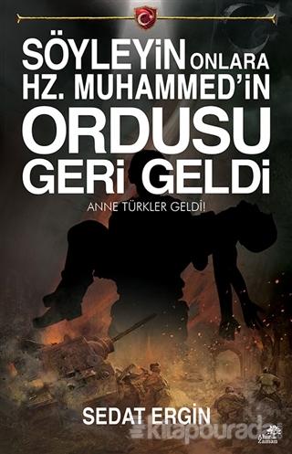 Söyleyin Onlara Hz.Muhammed'in Ordusu Geri Geldi