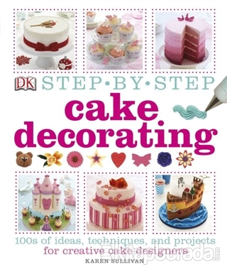 Step by Step Cake Decorating (Ciltli)