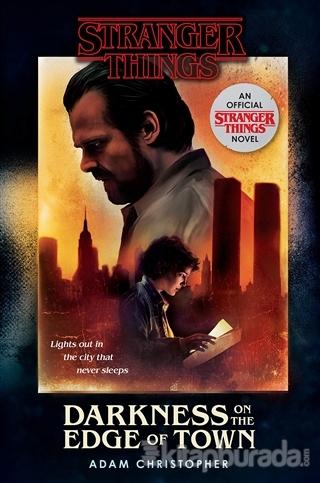 Stranger Things: Darkness on the Edge of Town: An Official Stranger Things Novel