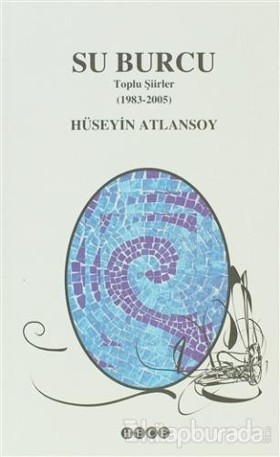 Su Burcu  Toplu Şiirler (1983 - 2005)