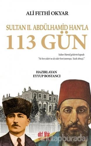 Sultan 2. Abdülhamid Han'la 113 Gün