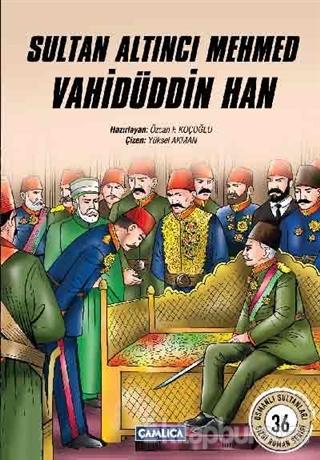 Sultan Altıncı Mehmed Vahidüddin Han
