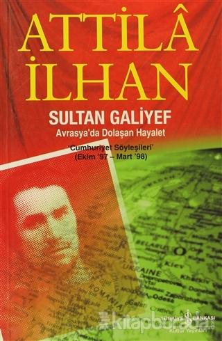 Sultan Galiyef Avrasya'da Dolaşan Hayalet