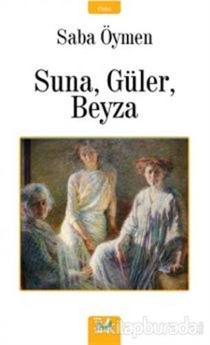 Suna, Güler, Beyza