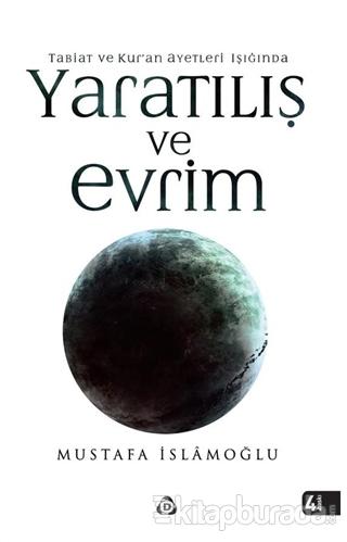 Tabiat ve Kur'an Ayetleri Işığında Yaratılış ve Evrim