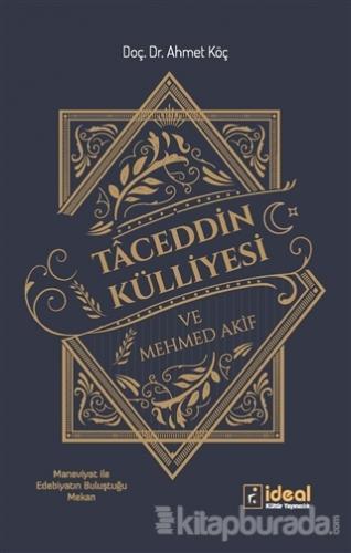 Taceddin Külliyesi ve Mehmed Akif