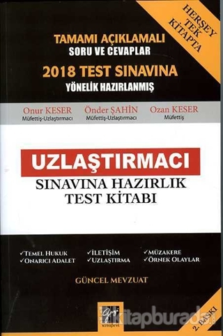 Tamamı Açıklamalı 2018 Test Sınavına Yönelik Hazırlanmış Uzlaştırmacı Sınavına Hazırlık Test Kitabı